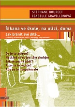 Cover of Šikana ve škole, na ulici, doma